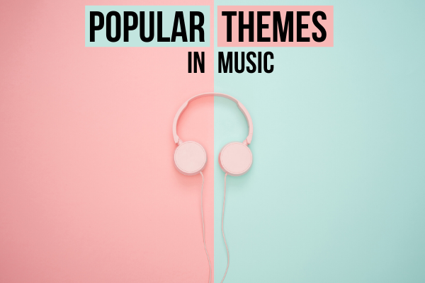 What are the most popular themes in songs?
