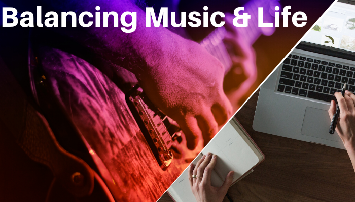 How to Balance Music & Life | Tips to Help Focus on Music & Enjoy Life